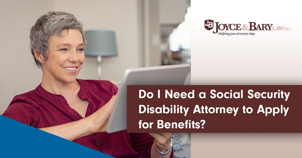 Do I Need a Social Security Disability Attorney to Apply for Benefits